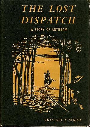 The Lost Dispatch;: A Story of Antietam: Sobol, Donald J