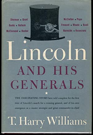 Lincoln and His Generals: Williams, T. Harry