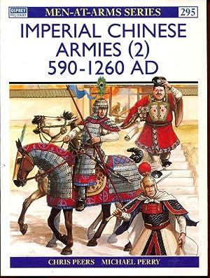 Imperial Chinese Armies (2) 590-1260 AD: Peers, Chris