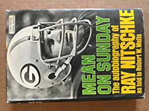 Mean on Sunday: The Autobiography of Ray Nitschke as Told to Robert W. Wells