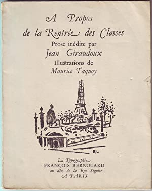 A PROPOS DE LA RENTREE DES CLASSES. Illustrations de Maurice Taquoy.: GIRAUDOUX Jean.
