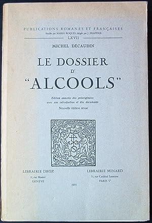 LE DOSSIER D'ALCOOLS. Edition annotée des préoriginales avec une introduction et...
