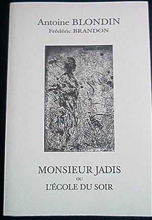 MONSIEUR JADIS ou L'école du soir. Dix eaux-fortes originales de Frédéric...