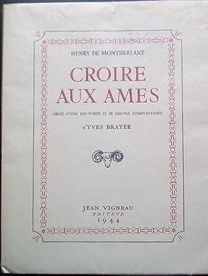 CROIRE AUX AMES. Orné d'une eau-forte et de quatre compositions d'Yves Brayer.: ...