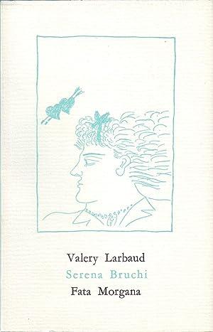 SERENA BRUCHI. Illustrations de Alecos Fassianos.: LARBAUD Valéry.