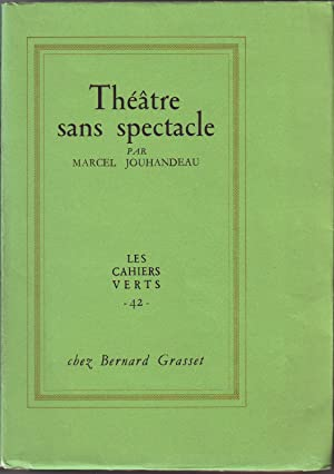 THEATRE SANS SPECTACLE.: JOUHANDEAU Marcel.
