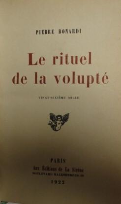 LE RITUEL DE LA VOLUPTE.: BONARDI Pierre.