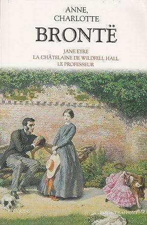 ROMANS II. JANE EYRE. LA CHATELAINE DE: BRONTE Anne, Charlotte.