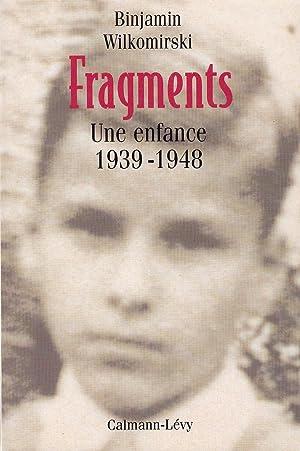 FRAGMENTS. Une enfance 1939-1948. Traduit de l'allemand: WILKOMIRSKI Binjamin.