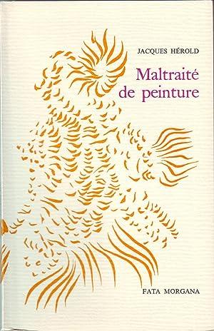 MALTRAITE DE PEINTURE. Illustrations de l'auteur précédé: HEROLD Jacques.