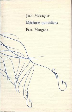 METEORES QUOTIDIENS Illustrations de l'auteur.: MESSAGIER Jean.