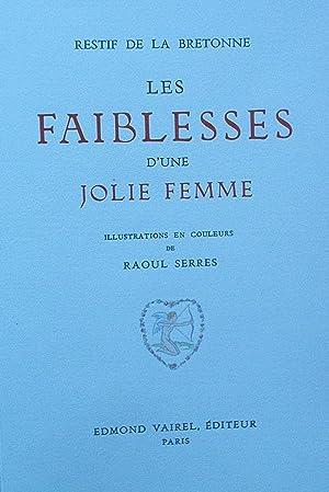 LES FAIBLESSES D'UNE JOLIE FEMME. Illustrations en couleurs de Raoul Serres.: RESTIF DE LA ...