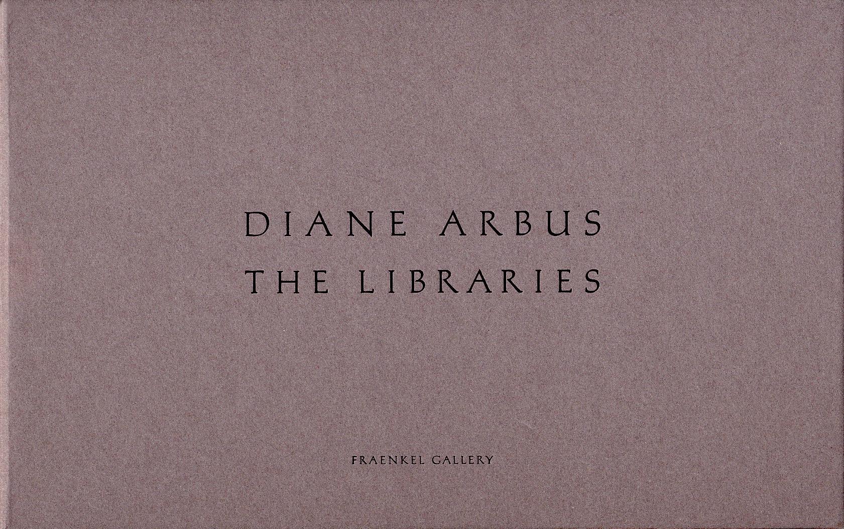 Diane Arbus: The Libraries - ARBUS, Diane, ARBUS, Doon