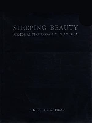 Sleeping Beauty: Memorial Photography in America (First: BURNS, M.D., Stanley