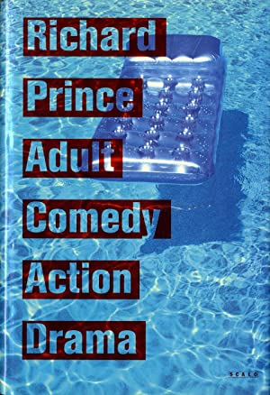 Richard Prince: Adult Comedy Action Drama [SIGNED]: PRINCE, Richard