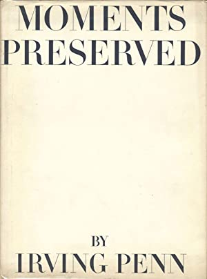 Irving Penn: Moments Preserved (Lacking Slipcase): PENN, Irving, LIBERMAN,