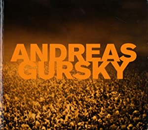 Andreas Gursky: Fotografien 1984 bis heute (True: GURSKY, Andreas, SYRING,