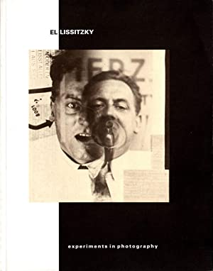 El Lissitzky: Experiments in Photography: LISSITZKY, El, FRIEDMAN, Barry, TUPITSYN, Margarita