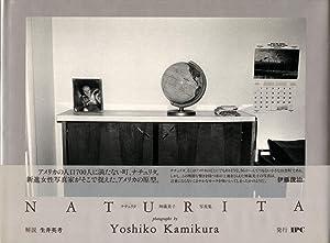 Naturita: Photographs by Yoshiko Kamikura: KAMIKURA, Yoshiko, IKUI,