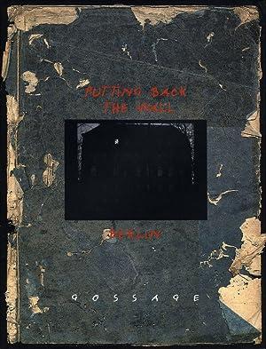 John Gossage: Putting Back the Wall [SIGNED]: GOSSAGE, John, BADGER,