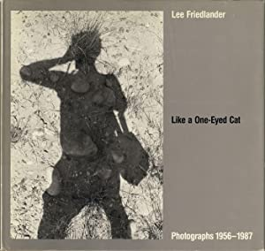 Like a One-Eyed Cat: Photographs by Lee: FRIEDLANDER, Lee, SLEMMONS,