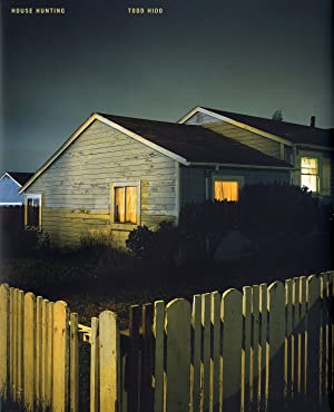 Todd Hido: House Hunting (First Printing) [SIGNED]: HIDO, Todd, HOMES,