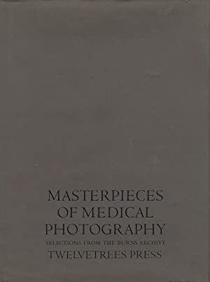 Masterpieces of Medical Photography: Selections from the: WITKIN, Joel-Peter, BURNS,
