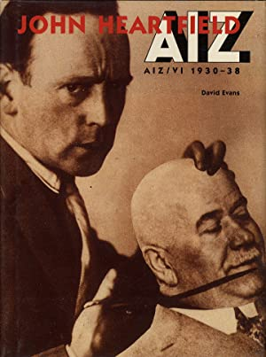 John Heartfield: AIZ/VI 1930-38: HEARTFIELD, John, EVANS,