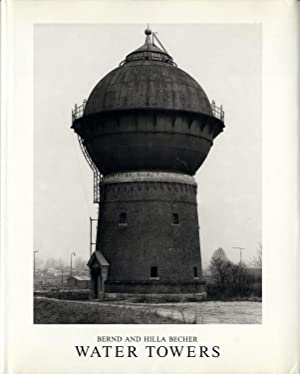 Bernd and Hilla Becher: Water Towers (First: BECHER, Bernd (Bernhard)