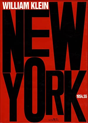 William Klein: New York 1954-55: Life is Good & Good For You In New York: Trance Witness Revels (...