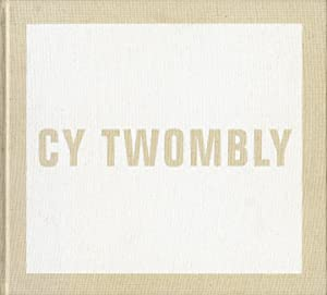 Audible Silence: Cy Twombly at Daros: TWOMBLY, Cy, KELLER,