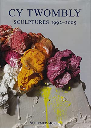 Cy Twombly: Sculptures 1992-2005 [SIGNED]: TWOMBLY, Cy, AGAMBEN,