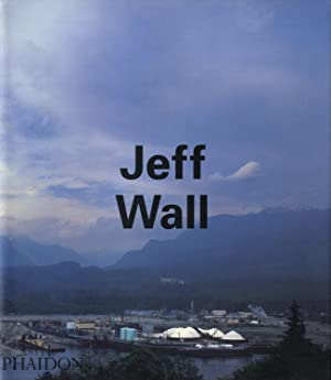Jeff Wall (Phaidon) (First Edition)