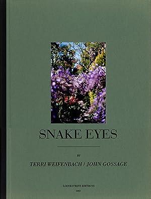 Snake Eyes: Photographs by Terri Weifenbach and: WEIFENBACH, Terri, GOSSAGE,