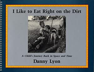 Danny Lyon: I Like to Eat Right: LYON, Danny