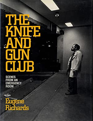 Eugene Richards: The Knife and Gun Club: RICHARDS, Eugene