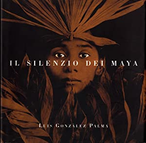 Luis González Palma: Il Silenzio dei Maya: GONZÁLEZ PALMA, Luis,