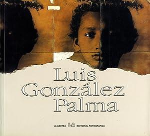 Luis González Palma (La Azotea): GONZÁLEZ PALMA, Luis