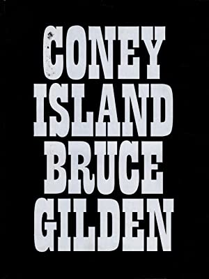 Bruce Gilden: Coney Island 1969-1986 [SIGNED]