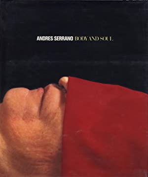 Andres Serrano: Body and Soul [SIGNED]: SERRANO, Andres, ARENAS,