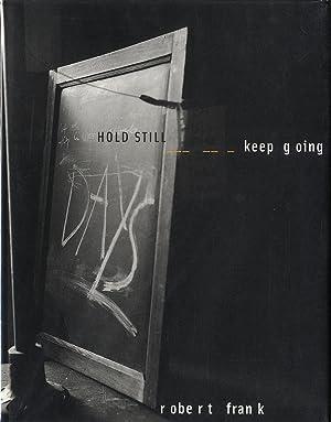 Robert Frank: Hold Still, Keep Going (First: FRANK, Robert, ESKILDSEN,