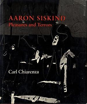 Aaron Siskind: Pleasures and Terrors [SIGNED (for: SISKIND, Aaron, CHIARENZA,