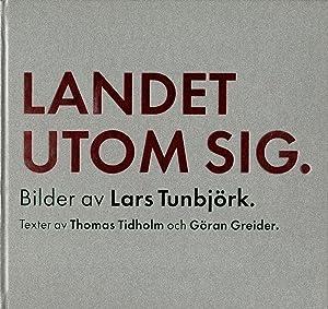 Lars Tunbjörk: Landet Utom Sig: Bilder från: TUNBJÖRK, Lars, TIDHOLM,