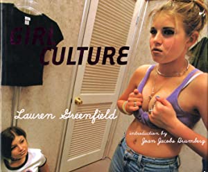 Lauren Greenfield: Girl Culture: GREENFIELD, Lauren, BRUMBERG, Joan Jacobs, STACK, Trudy Wilner