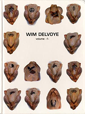 Wim Delvoye: Volume 1: DELVOYE, Wim, MOSQUERA, Gerardo, DERYCKE, Luc, DANNAT, Adrian, AYERZA, ...