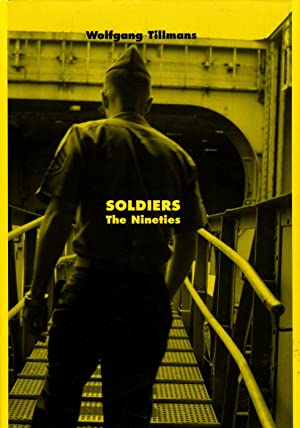 Wolfgang Tillmans: Soldiers: The Nineties: TILLMANS, Wolfgang