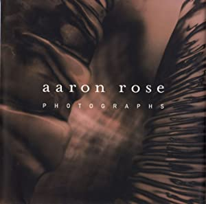 Aaron Rose: Photographs [SIGNED]