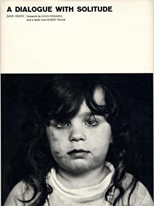 Dave Heath: A Dialogue with Solitude (Lumiere Press edition) [SIGNED]: HEATH, Dave, EDWARDS, Hugh, ...