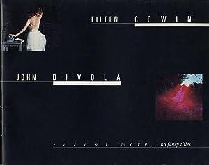 Eileen Cowin / John Divola: Recent Work,: COWIN, Eileen, DIVOLA,
