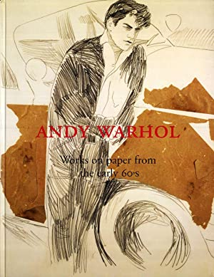 Andy Warhol: Works on paper from the early 60's [SIGNED ASSOCIATION COPY]